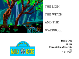 PowerPoint Presentation - THE LION , THE WITCH AND