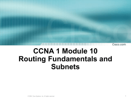CCNA 1 Module 10 Routing Fundamentals and Subnets - CIC-CBU