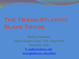 The Trans- Atlantic Slave Trade