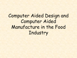 The use of CAD/CAM in the Food Industry