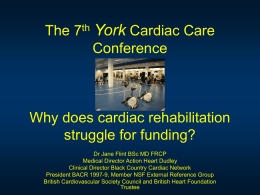 The 7th York Cardiac Care Conference Why does cardiac