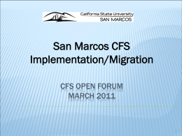 Presented by the SM CFS Implementation Team CFS Open Forum