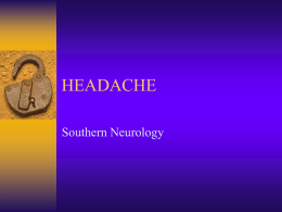 HEADACHE - Southern Neurology