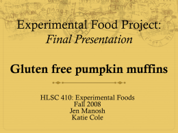 Experimental Food Project: Final Presentation Gluten free