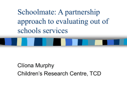 Schoolmate: A partnership approach to evaluating out of