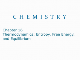 Chapter 16 Thermodynamics: Entropy, Free Energy, and