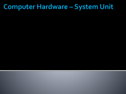 Computer Hardware – System Unit