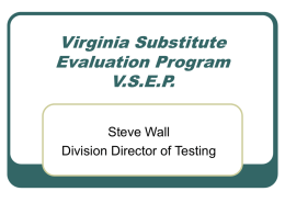 Virginia Substitute Evaluation Program V.S.E.P.