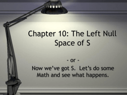 Chapter 10: The Left Null Space of S
