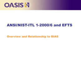 Overview of ANSI/NIST-ITL 1-2000/6, EFTS, GJXDM, and NIEM