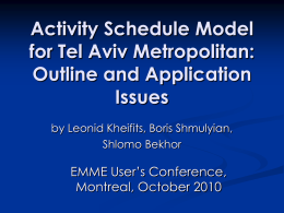 Activity Schedule Model for Tel Aviv Metropolitan: Outline