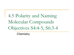4.5 Polarity and Naming Molecular Compounds Objectives S4