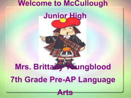Welcome to McCullough Junior High Ms. Brittany Reyenga 7th