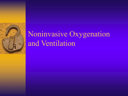 Noninvasive Oxygenation and Ventilation