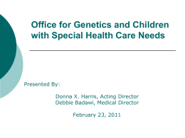 Office for Genetics and Children with Special Health Care