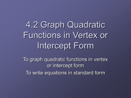 4.2 Graph Quadratic Functions in Vertex or Intercept Form