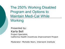 The 250% Working Disabled Program and Options to Maintain