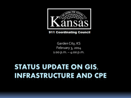 Status Update on GIS, Infrastructure and CPE