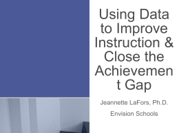 Using Data to Improve Instruction & Close the Achievement Gap