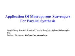 Application Of Macroporous Scavengers and Solid Reagents