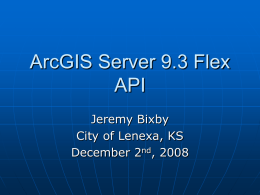 ArcGIS Server 9.3 Flex API