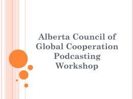 PODCASTING 101 - Alberta Council for Global Cooperation