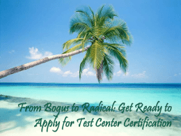 From Bogus to Radical: Get Ready to Apply for Test Center