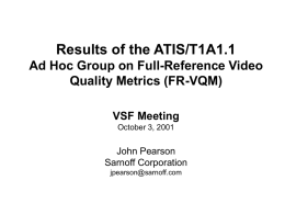 Assessment of a Video Quality Metric presenter Sarnoff