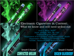 Electronic Cigarettes in Context: What we know and still