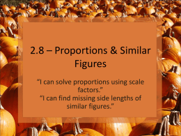 2.8 – Proportions & Similar Figures