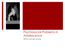 CHAPTER 13: PSYCHOSOCIAL PROBLEMS IN ADOLESCENCE