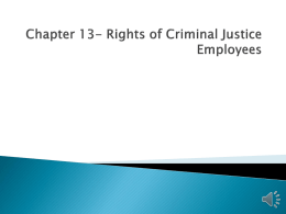 Chapter 14- Rights of Criminal Justice Employees