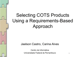 Selecting COTS Products Using a Requirements