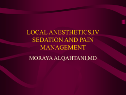 LOCAL ANESTHETICS,IV SEDATION AND PAIN MANAGEMENT