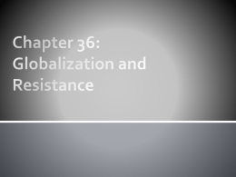 Chapter 36:Globalization and Resistance