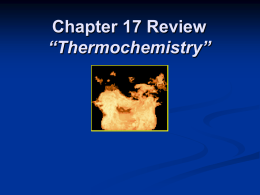 "Chapter 17 Review ""Thermochemistry"""