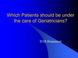 Which Patients should be under the care of Geriatricians?