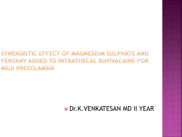 Magnesium sulphate as an adjuvant to intrathecal