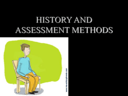 HISTORY AND ASSESSMENT METHODS
