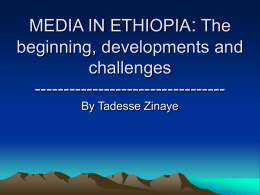 BROADCASTING IN ETHIOPIA: The beginning, developments and