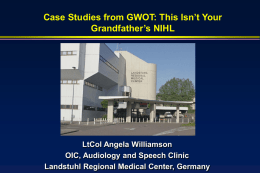 Case Studies from GWOT - Military Audiology Association