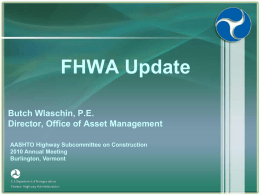 FHWA Update - Subcommittee on Construction