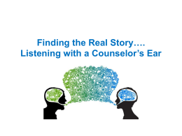 Finding the Real Story,,,, Listening with a Counselor's Ear
