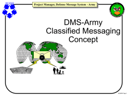 DEFENSE MESSAGE SYSTEM-ARMY IPR for BG Cuviello 20 …