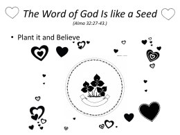 The Word of God Is like a Seed (Alma 32:27-43.)