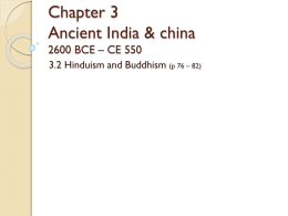 Chapter 3 Ancient India & china 2600 BCE – CE 550