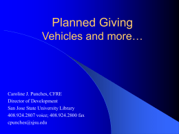 Planned Giving Vehicles and more…