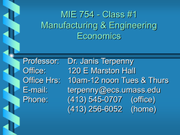 MIE 754 Manufacturing & Engineering Economics