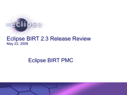 Eclipse BIRT Project 1.0 Release Review