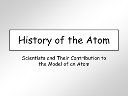 History of the Atom - Mr. Jones's Science Class